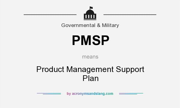 What does PMSP mean? It stands for Product Management Support Plan