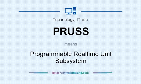 What does PRUSS mean? It stands for Programmable Realtime Unit Subsystem