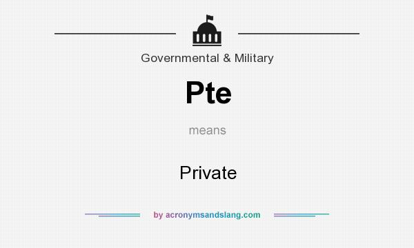 What does Pte mean? It stands for Private