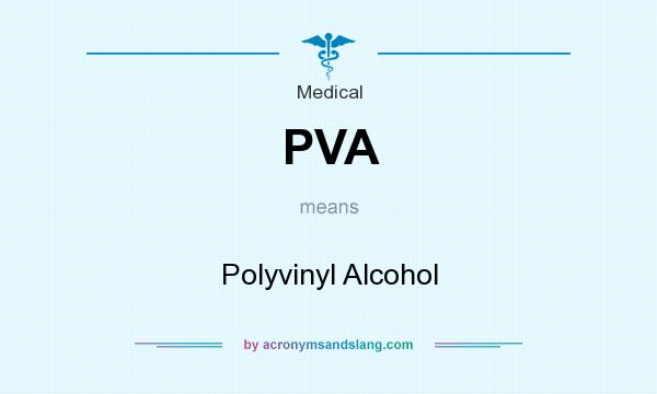 What does PVA mean? It stands for Polyvinyl Alcohol