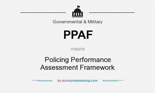 What does PPAF mean? It stands for Policing Performance Assessment Framework