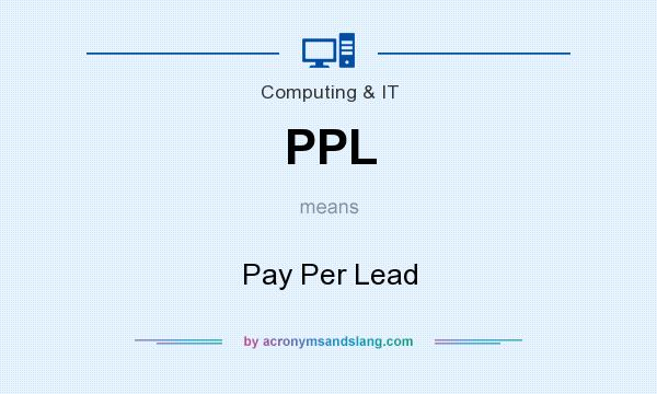 What does PPL mean? It stands for Pay Per Lead