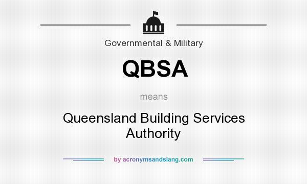 What does QBSA mean? It stands for Queensland Building Services Authority