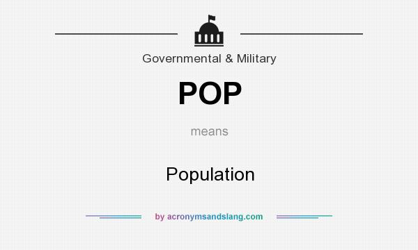 What does POP mean? It stands for Population