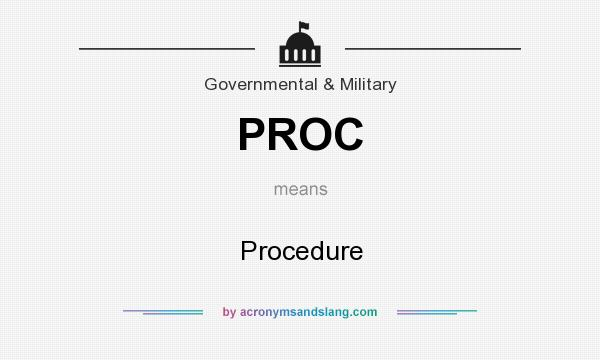 What does PROC mean? It stands for Procedure