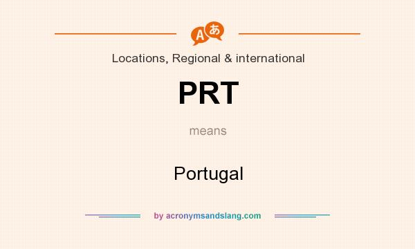 What does PRT mean? It stands for Portugal