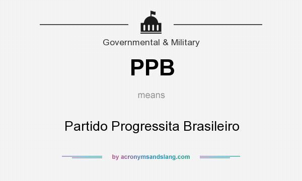 What does PPB mean? It stands for Partido Progressita Brasileiro