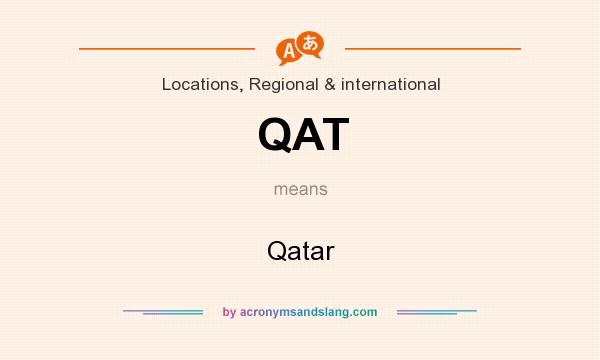 What does QAT mean? It stands for Qatar