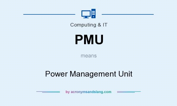 What does PMU mean? It stands for Power Management Unit