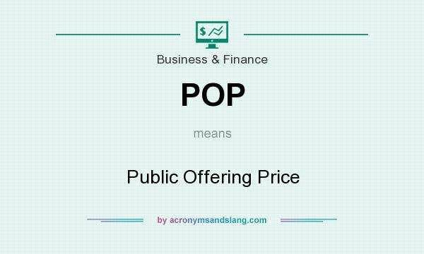 What does POP mean? It stands for Public Offering Price