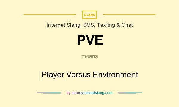 What does PVE mean? It stands for Player Versus Environment