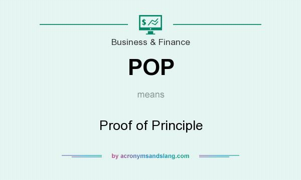 What does POP mean? It stands for Proof of Principle