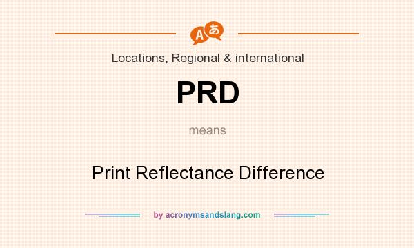 What does PRD mean? It stands for Print Reflectance Difference