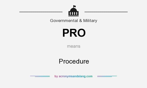 What does PRO mean? It stands for Procedure