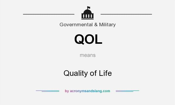 What does QOL mean? It stands for Quality of Life