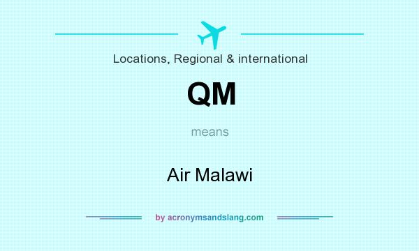 What does QM mean? It stands for Air Malawi