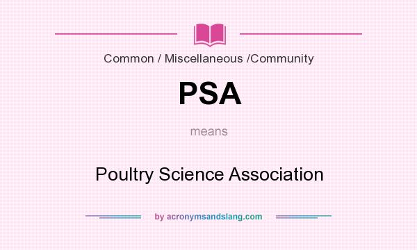 What does PSA mean? It stands for Poultry Science Association