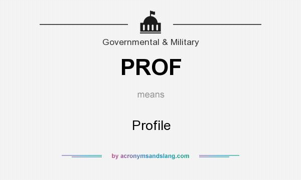 What does PROF mean? It stands for Profile
