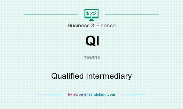 What does QI mean? It stands for Qualified Intermediary