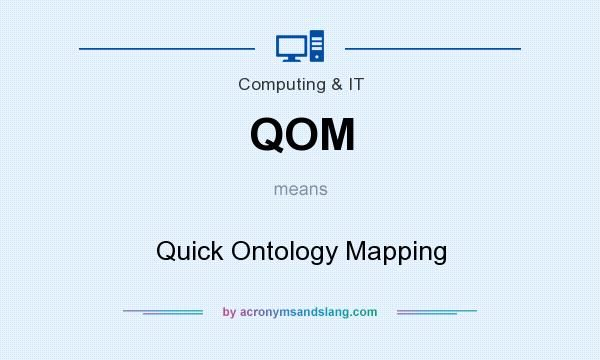 What does QOM mean? It stands for Quick Ontology Mapping