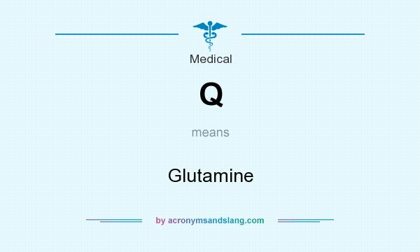 What does Q mean? It stands for Glutamine