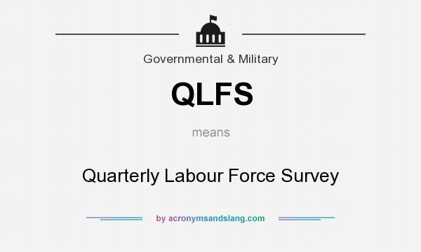 What does QLFS mean? It stands for Quarterly Labour Force Survey