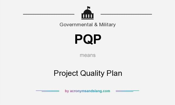 What does PQP mean? It stands for Project Quality Plan