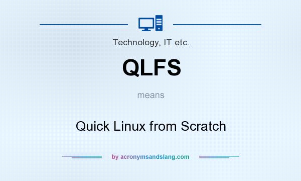 What does QLFS mean? It stands for Quick Linux from Scratch