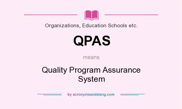 What does QPAS mean? It stands for Quality Program Assurance System