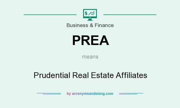 What does PREA mean? It stands for Prudential Real Estate Affiliates