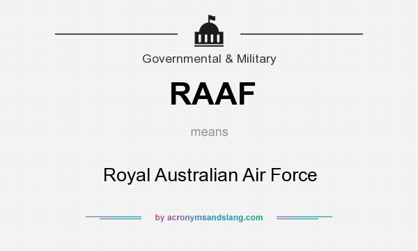 What does RAAF mean? It stands for Royal Australian Air Force