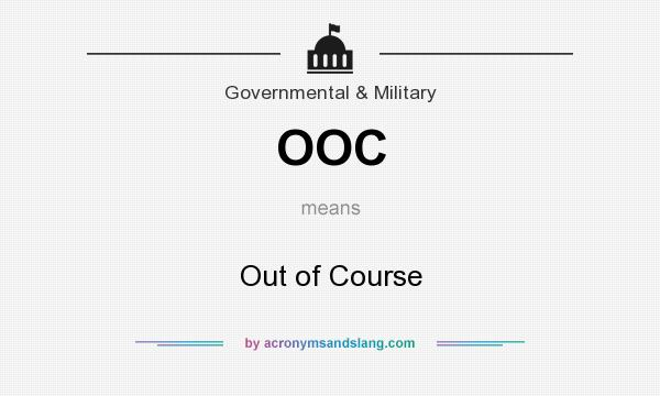 What does OOC mean? It stands for Out of Course