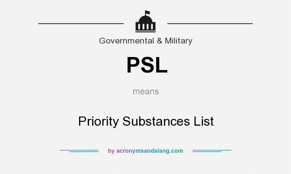What does PSL mean? It stands for Priority Substances List
