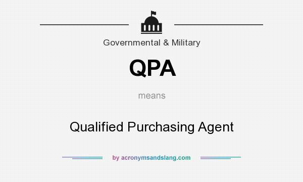 What does QPA mean? It stands for Qualified Purchasing Agent