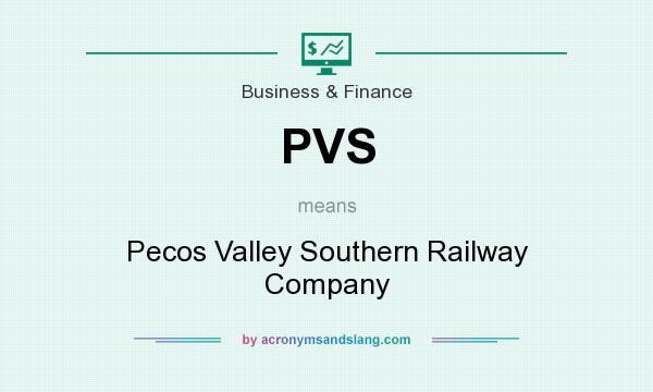 What does PVS mean? It stands for Pecos Valley Southern Railway Company