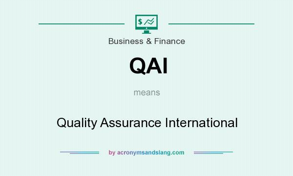 What does QAI mean? It stands for Quality Assurance International