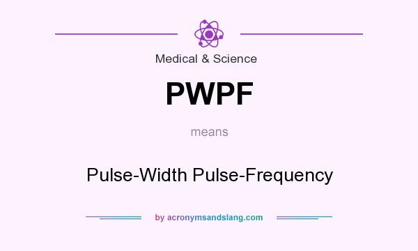 What does PWPF mean? It stands for Pulse-Width Pulse-Frequency