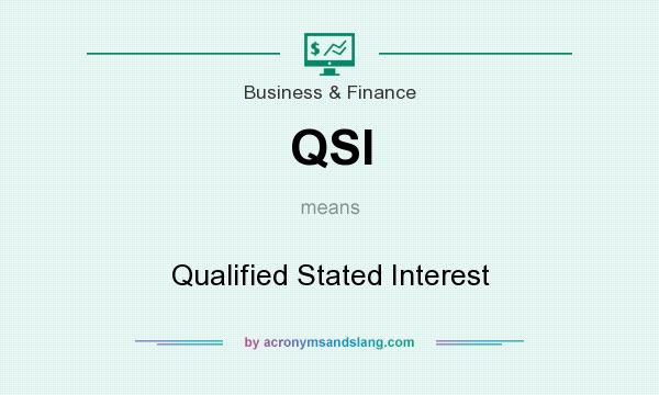 What does QSI mean? It stands for Qualified Stated Interest