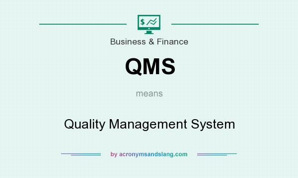 What does QMS mean? It stands for Quality Management System