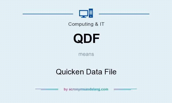 What does QDF mean? It stands for Quicken Data File