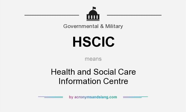 What does HSCIC mean? It stands for Health and Social Care Information Centre