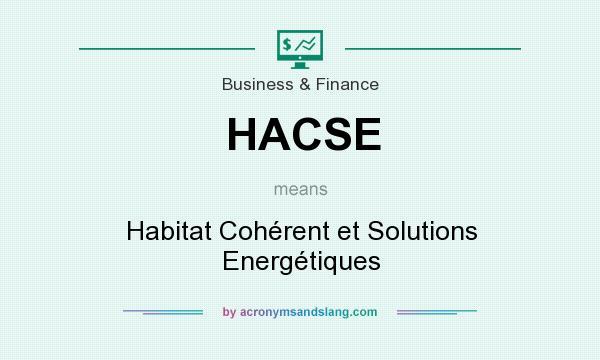 What does HACSE mean? It stands for Habitat Cohérent et Solutions Energétiques