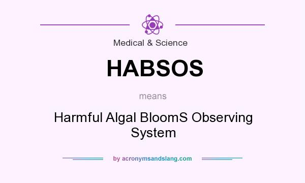 What does HABSOS mean? It stands for Harmful Algal BloomS Observing System