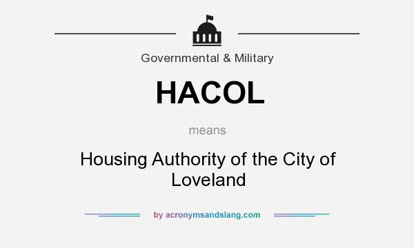 What does HACOL mean? It stands for Housing Authority of the City of Loveland