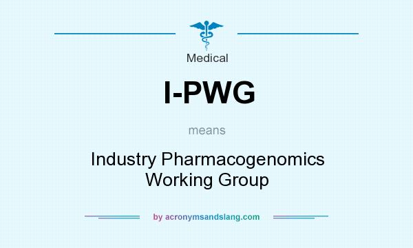 What does I-PWG mean? It stands for Industry Pharmacogenomics Working Group