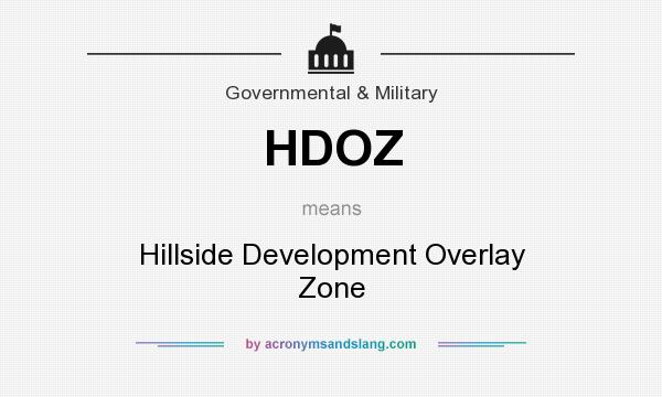 What does HDOZ mean? It stands for Hillside Development Overlay Zone