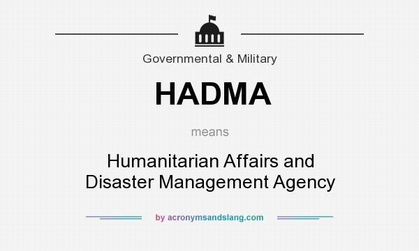 What does HADMA mean? It stands for Humanitarian Affairs and Disaster Management Agency