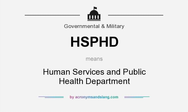 What does HSPHD mean? It stands for Human Services and Public Health Department