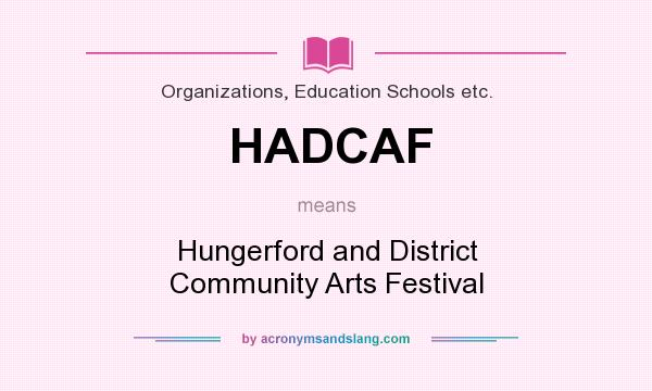 What does HADCAF mean? It stands for Hungerford and District Community Arts Festival