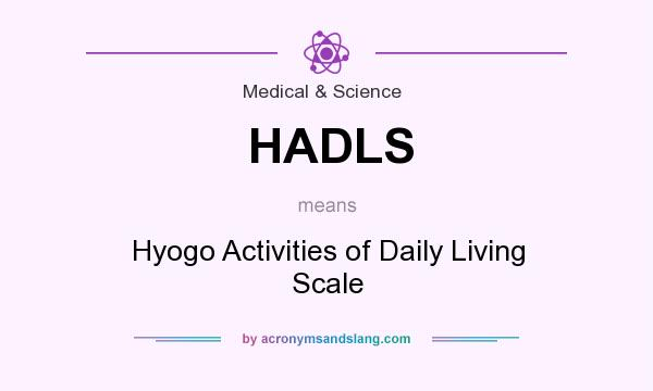 What does HADLS mean? It stands for Hyogo Activities of Daily Living Scale
